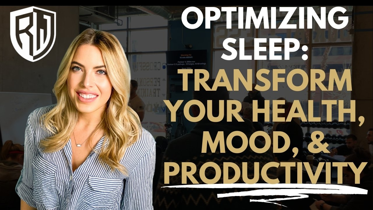 Optimizing Sleep: Transform Your Health, Mood, & Productivity